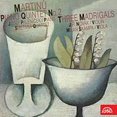 Play & Download Martinů:  Piano Quintet, Three Madrigals by Various Artists | Napster
