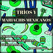 Play & Download Tríos y Mariachis Mexicanos, Vol. 3 by Various Artists | Napster