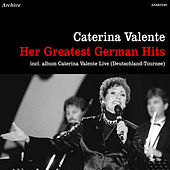 Play & Download Her Greatest German Hits & Live Deutschland - Tournee by Caterina Valente | Napster