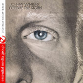 Before the Storm (Digitally Remastered) by Johnny Winter