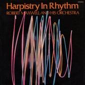 Harpistry in Rhythm by Robert Maxwell