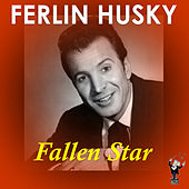 Play & Download Fallen Star by Ferlin Husky | Napster