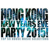 Play & Download Hong Kong New Years Eve Party 2015! by Various Artists | Napster