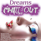 Play & Download Dreams Chill Out by Various Artists | Napster
