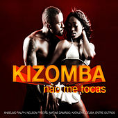 Play & Download Kizomba Não Me Tocas by Various Artists | Napster
