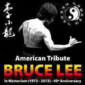 Bruce Lee: American Tribute, In Memoriam (1973 - 2013) by Various Artists