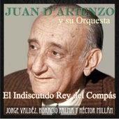 Play & Download El Indiscutido Rey del Compás by Juan D'Arienzo | Napster