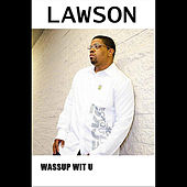 Wassup Wit U by Lawson