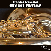 Play & Download Grandes Orquestas by Glenn Miller | Napster