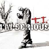 Play & Download I'm Serious by T.I. | Napster