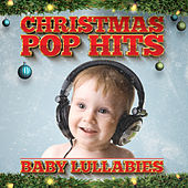 Play & Download Christmas Baby Lullabies by Various Artists | Napster