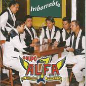 Play & Download Imborrable by Grupo Alfa 7 | Napster