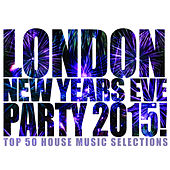 London New Years Eve Party 2015! by Various Artists