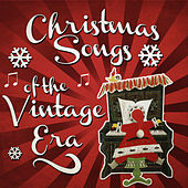Christmas Songs of the Vintage Era by Various Artists