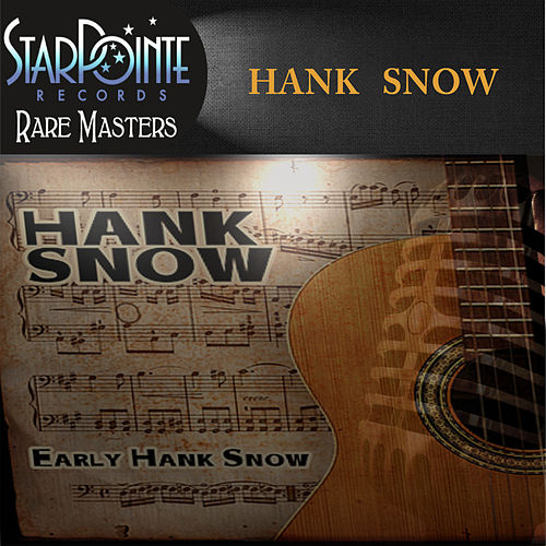 Early Hank Snow by Hank Snow