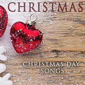 Play & Download Christmas Day Songs by Various Artists | Napster