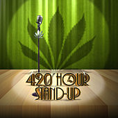 420 Hour Stand-Up by Various Artists