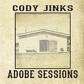 Play & Download Adobe Sessions by Cody Jinks | Napster