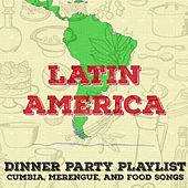 Play & Download Dinner Party Playlist: Cumbia, Merengue, And Food Songs from Latin America by Various Artists | Napster