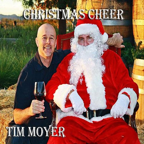 Play & Download Christmas Cheer by Tim Moyer | Napster