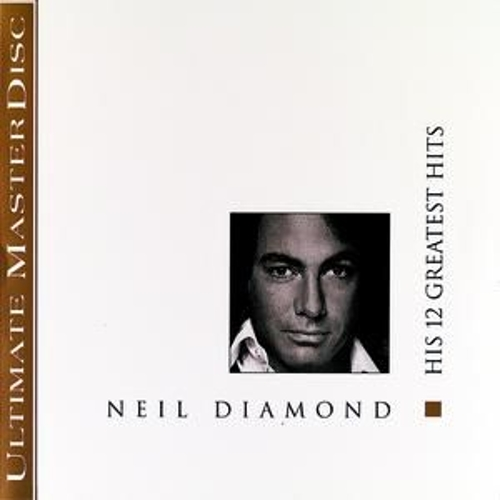 Play & Download His 12 Greatest Hits by Neil Diamond | Napster