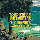 Play & Download Tropicales, Vallenatos y Cumbias, Coleccion de Exitos by Various Artists | Napster
