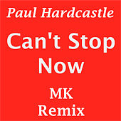 Can't Stop Now by Paul Hardcastle