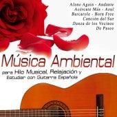 Música Ambiental para Hilo Musical, Relajación y Estudiar Con Guitarra Española by Various Artists