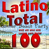 Latino Total: Summer Beach Party, Only the Best Hits Latinos para Bailar; Salsa, Bachata, Merengue, Reggaeton, Cumbia (100 Éxitos) von Various Artists