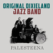 Palesteena by Original Dixieland Jazz Band