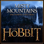 Play & Download Misty Mountains / The Dwarves Song (From the Film