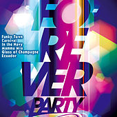 Forever Party by Various Artists
