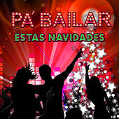 Pa' Bailar Estas Navidades by Various Artists
