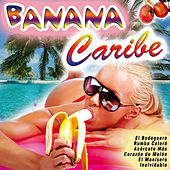 Play & Download Banana Caribe by Various Artists | Napster