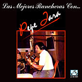 Play & Download Las Mejores Rancheras by Pepe Jara | Napster