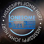 Play & Download Lonesome Blues & Other Favorites by Mississippi John Hurt | Napster