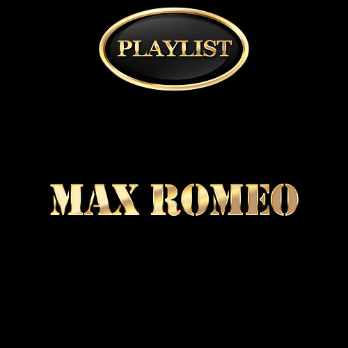 Max Romeo Playlist by Max Romeo