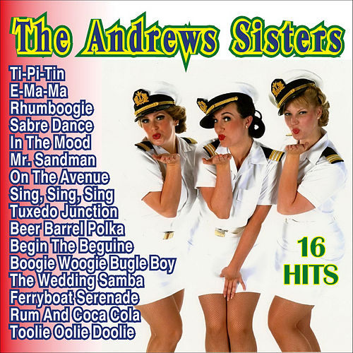 Play & Download The Andrew Sisters 16 Hits by The Andrew Sisters | Napster