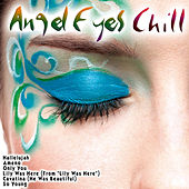 Angel Eyes Chill by Various Artists
