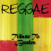 Play & Download Reggae (Tribute to the Beatles) by Various Artists | Napster
