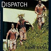 Play & Download Bang Bang by Dispatch | Napster