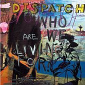 Play & Download Who Are We Living for? by Dispatch | Napster