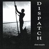 Play & Download Silent Steeples by Dispatch | Napster