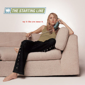 Play & Download Say It Like You Mean It by The Starting Line | Napster