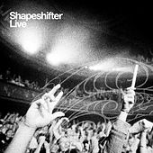 Play & Download Shapeshifter Live by Shapeshifter | Napster