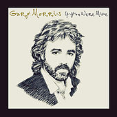 Play & Download If You Were Mine by Gary Morris | Napster