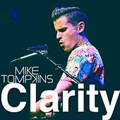 Play & Download Clarity by Mike Tompkins | Napster