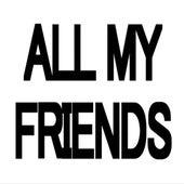 All My Friends by Cole DeGenova