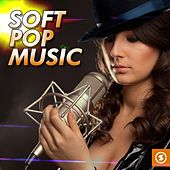 Play & Download Soft Pop Music by Various Artists | Napster
