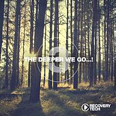 Play & Download The Deeper We Go... , Vol. 3 by Various Artists | Napster